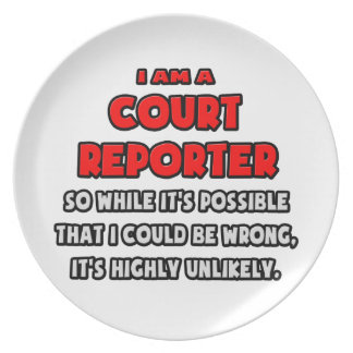 Funny Court Reporter .. Highly Unlikely Plates