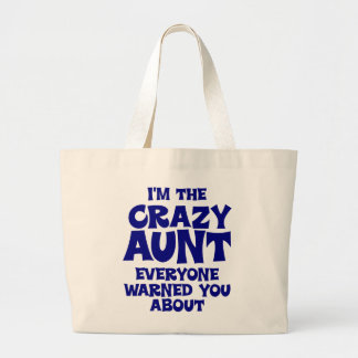 Funny Crazy Aunt Large Tote Bag