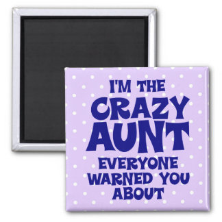 Funny Crazy Aunt 2 Inch Square Magnet