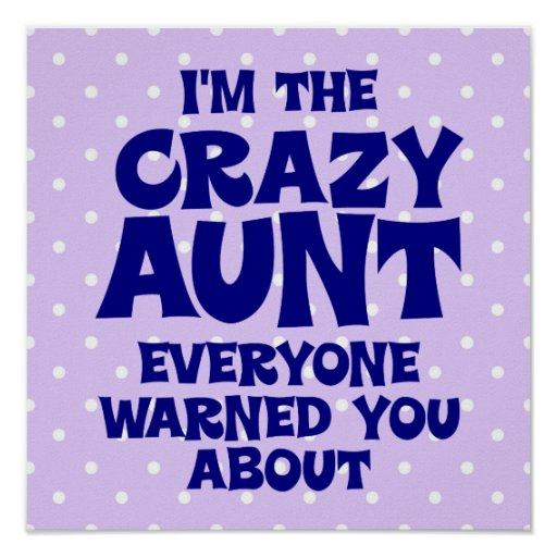 Funny Crazy Aunt Poster