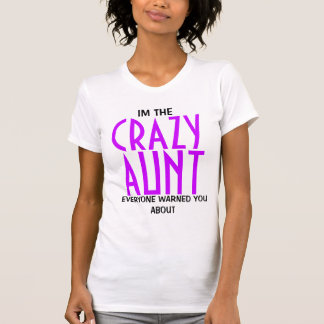 Funny Crazy Aunt Tee Shirts