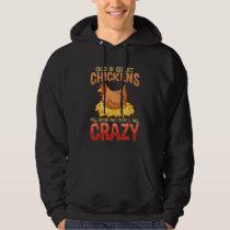 Funny Crazy Chicken Lover Gift Hen Humor Hoodie