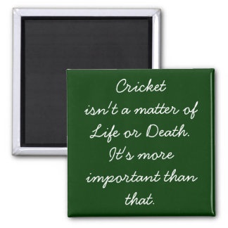 Funny Cricket Quote Magnet for diehard Cricket Fan