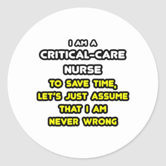 Funny Critical-Care Nurse T-Shirts and Gifts Classic Round Sticker