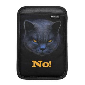 Funny Cross Cat says No iPad Mini Sleeves