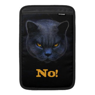 Funny Cross Cat says No MacBook Air Sleeves