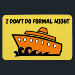 """Funny Cruise Cabin Door Magnet - Formal Night<br><div class=""""desc"""">Bring some laughs along on your vacation with this funny magnet to display on your cruise ship cabin or stateroom door!</div>"""
