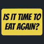 """Funny Cruise Cabin Door Magnet - Time to Eat Again<br><div class=""""desc"""">Bring some laughs along on your vacation with this funny magnet to display on your cruise ship cabin or stateroom door!</div>"""