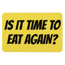 Funny Cruise Cabin Door Magnet - Time to Eat Again