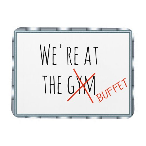 Funny Cruise Door Marker At the Gym Buffet Magnet