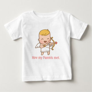 Funny Cupid How My Parents Met For Babies Baby T-Shirt