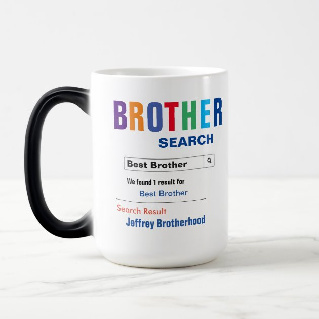 Funny Custom Best Brother Gift Magic Mug Zazzle Com