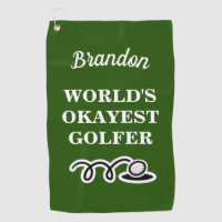 Funny custom golf towel for world's okayest golfer