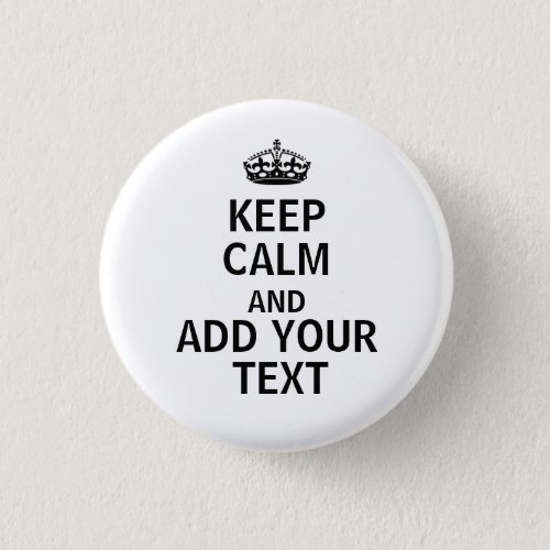Funny Custom Keep Calm And Add your text Button