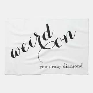 Funny Cute Dish Towel - Weird On
