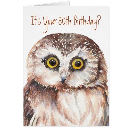 Funny-Cute Little Owl, 80th Birthday Card