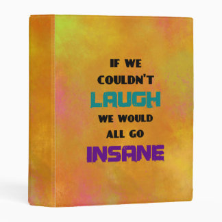 Funny Cute Quote on Laughter and Insanity Mini Binder