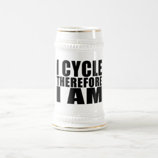 Funny Cyclists Quotes Jokes : I Cycle Therefore I 18 Oz Beer Stein