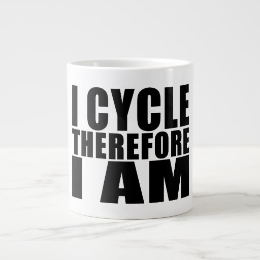 Funny Cyclists Quotes Jokes : I Cycle Therefore I 20 Oz Large Ceramic Coffee Mug