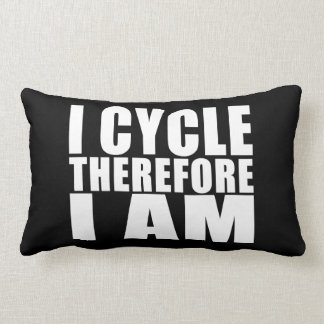 Funny Cyclists Quotes Jokes : I Cycle Therefore I Lumbar Pillow