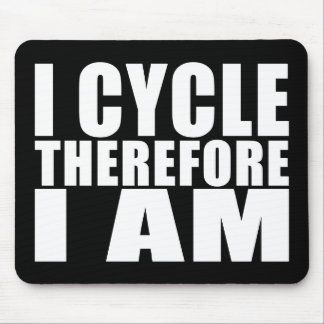 Funny Cyclists Quotes Jokes : I Cycle Therefore I Mouse Pad