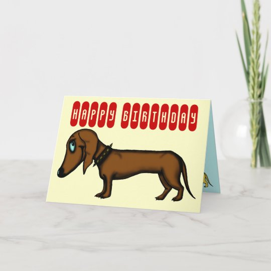 Funny Dachshund Birthday Card Zazzle Com