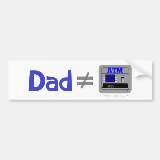 Funny Dad Not Equal ATM Bumper Stickers