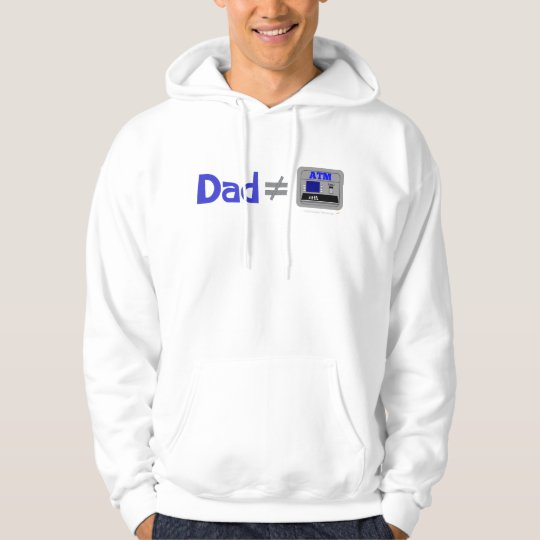 Funny Dad Not Equal ATM Hoodie