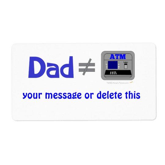Funny Dad Not Equal ATM Label