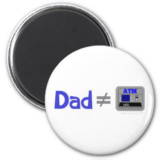 Funny Dad Not Equal ATM Magnets