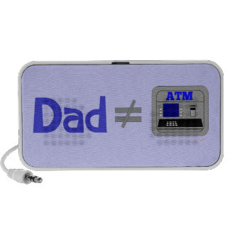 Funny Dad Not Equal ATM Speaker for Fathers or Dad