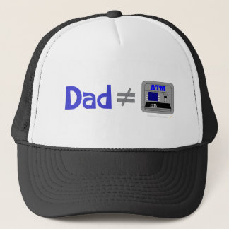 Funny Dad Not Equal ATM Trucker Hat