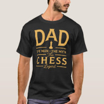 Funny Dad The Chess Legend T-Shirt