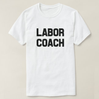 Funny Dad to be Labor Coach men's shirt