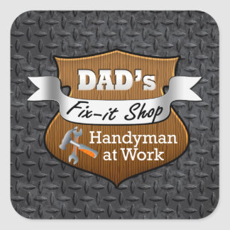 Funny Dad's Fix-it Shop Handy Man Father's Day Square Sticker