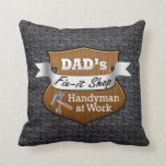 Funny Dad's Fix-it Shop Handy Man Father's Day Throw Pillow