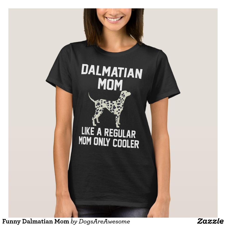Funny Dalmatian Mom T-Shirt - Best Selling Long-Sleeve Street Fashion Shirt Designs