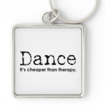 Funny Dance Mom Dad Cheaper Than Therapy square Keychain