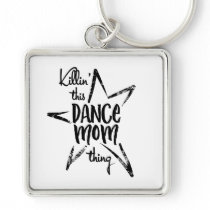 Funny Dance Mom Killin' It square Keychain