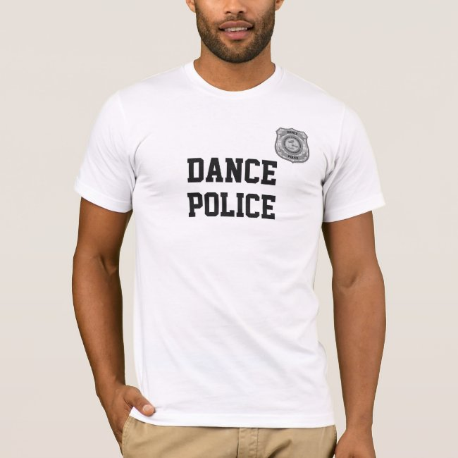 Funny Dance Police Badge Dancing Shirt for Dancers