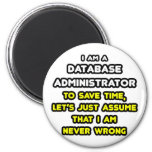 Funny Database Administrator T-Shirts 2 Inch Round Magnet