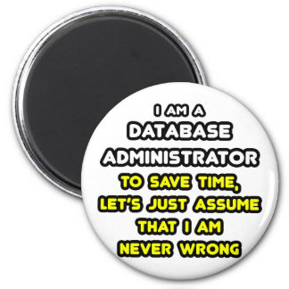 Funny Database Administrator T-Shirts Magnet