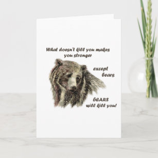 2b04ee375 Funny De Motivational Quote Bears kill you Card