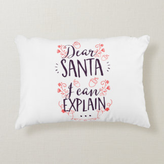 Funny Dear Santa I Can Explain Christmas Accent Pillow