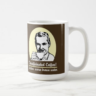Funny Decaffeinated Coffee cup mug