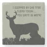 Funny Deer Hunting Bar Stone Coasters<br><div class='desc'>These coasters are perfect for the man cave bar owned by a deer hunter. These coasters feature a big male buck standing in the long grass. A great quote is included for deer hunting lovers &quot;I stopped by the tree stand today,  you were at work&quot;</div>