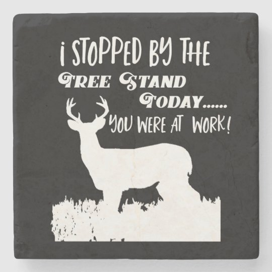 Funny Deer Hunting Quote Black Bar Stone Coaster