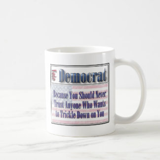 Funny Democratic Trickle Down Coffee Mug