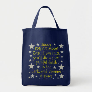 Funny Demotivational Shoot for Moon Outer Space Tote Bag