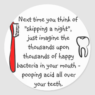 Funny Dental Humor - round sticker